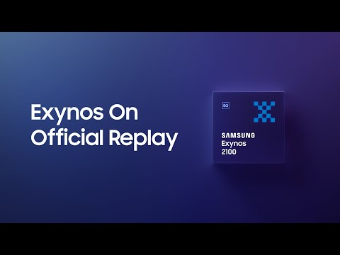 Exynos 2100: Exynos On Official Replay | Samsung