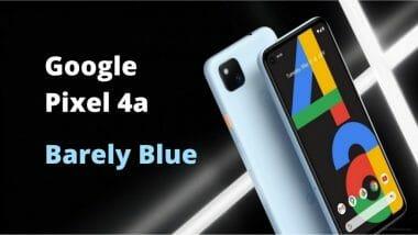 """Pixel 4a в цвят""""Barely Blue"""""""