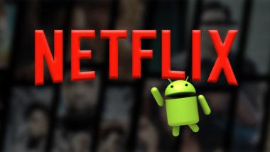 Netflix codec Android