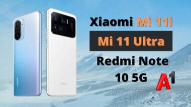 Xiaomi Mi 11i 5G, Mi 11 Ultra 5G и Redmi Note 10 5G се предлагат от A1